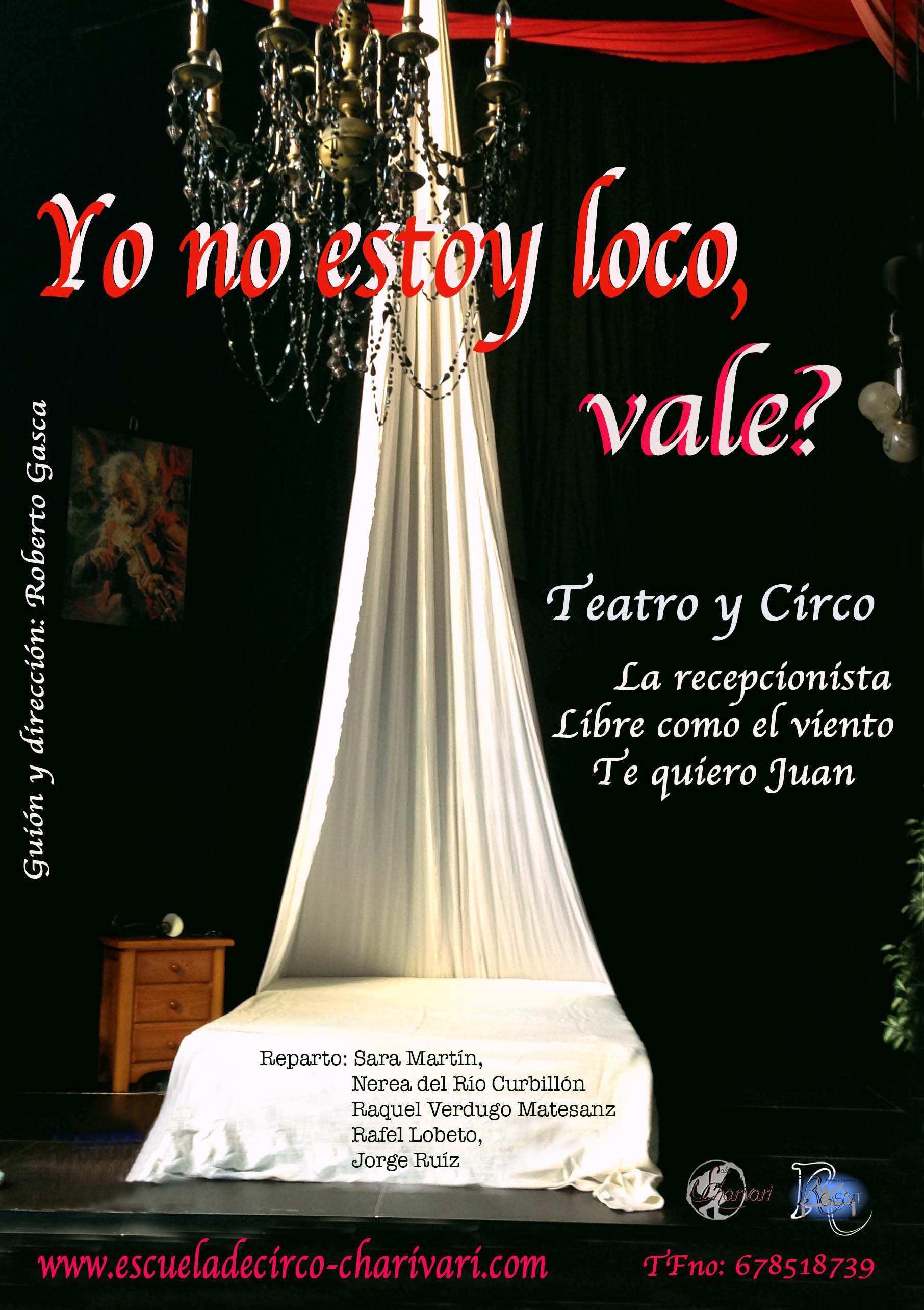 YO NO ESTOY LOCO VALE (MICRO CIRCO Y TEATRO)